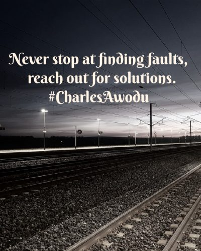 NEVER STOP AT FINDING FAULTS